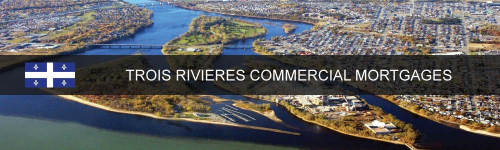 Trois Rivieres Commercial Mortgages